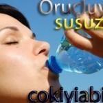 Oruçluyken susuzluk çekmemek için size  ilaç gibi 5 öneri