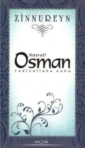 OSMAN-I ZİNNUREYN hayatı