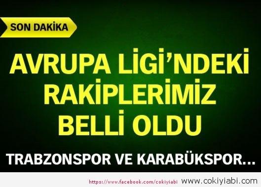 BEŞİKTAŞ TRABZONSPOR VE KARABÜKSPORUN RAKİPLERİ BELLİ OLDU...