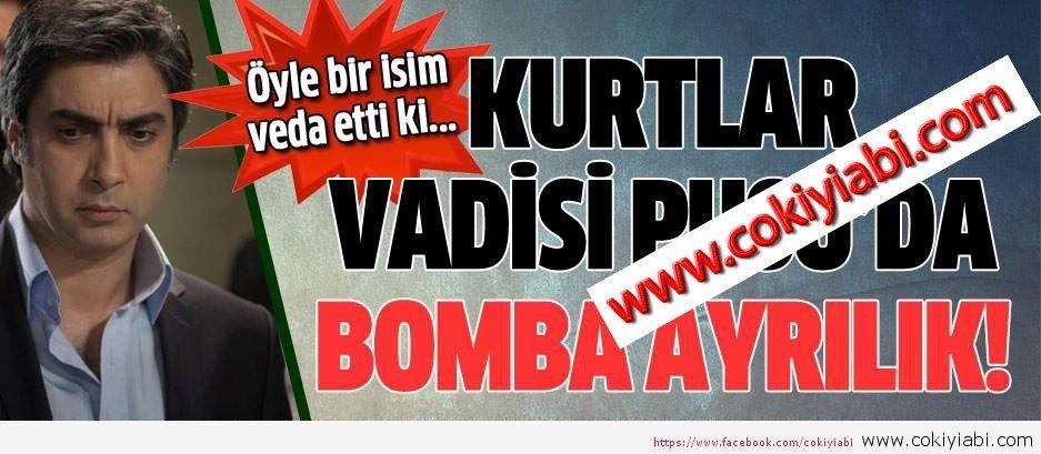 kURTLAR VADİSİNDE BOMBA AYRILIKK!!