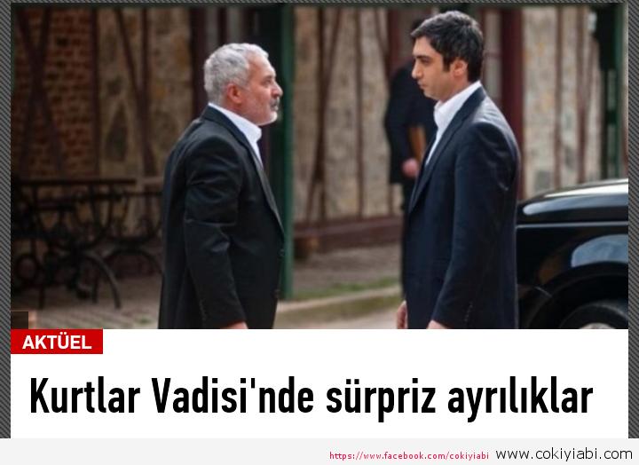 KURTLAR VADİSİNDE AYRILIKLAR VAR