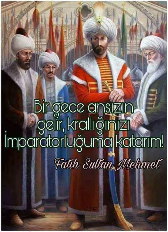 Fatih Sultan Mehmetin söylemiş olduğu Sözler