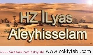 İLYAS ALEYHİSSELAM'IN HAYATI
