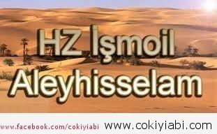 İŞMOİL ALEYHİSSELAM'IN HAYATI