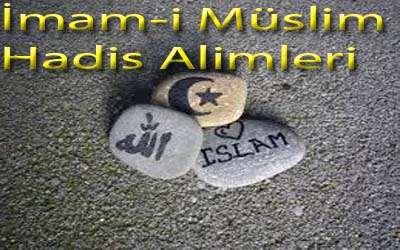 İmam-i Müslim Hazretleri Hadis Alimleri Hakkinda Herşey