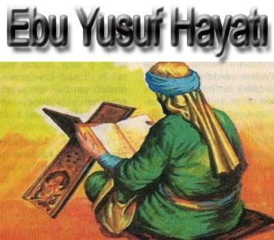 Ebu Yusuf Hayatı Ve Hakkında Herşey