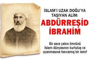 ABDÜRRESID IBRAHIM (1857-1944m.) Efendi Hayatı