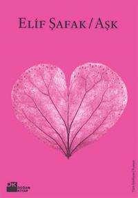 1 Elif Şafak Aşk Kitapı Özeti (En çok okunan Kitaplar)