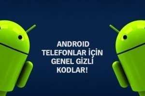Android Telofonlarının  Bilmediğiniz Gizli Kodları