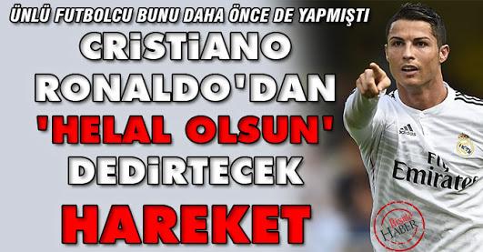 HELAL SANA RONALDO!ADAM GİBİ ADAMSIN