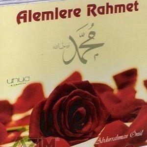 Abdurrahman Önül Alemlere Rahmet  ilahisinin Sözleri