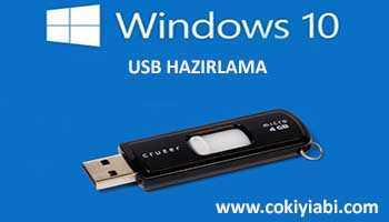 WİNDOWS 10 USB HAZIRLAMA