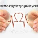 Sağlık ve Hastalıkla ilgili Anlamlı Sözler