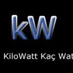 1 Kilowatt Kaç Watt Eder?