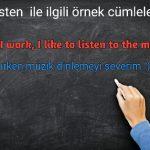 Listen ile ilgili ingilizce cümleler