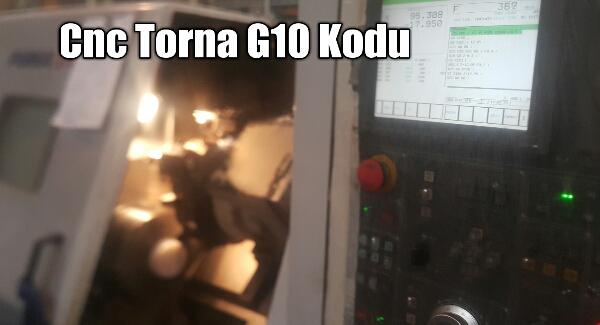 Cnc Torna G10 Kodu