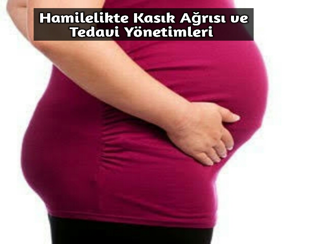 Hamilelikte Kasık Ağrısı ve Tedavi Yönetimleri