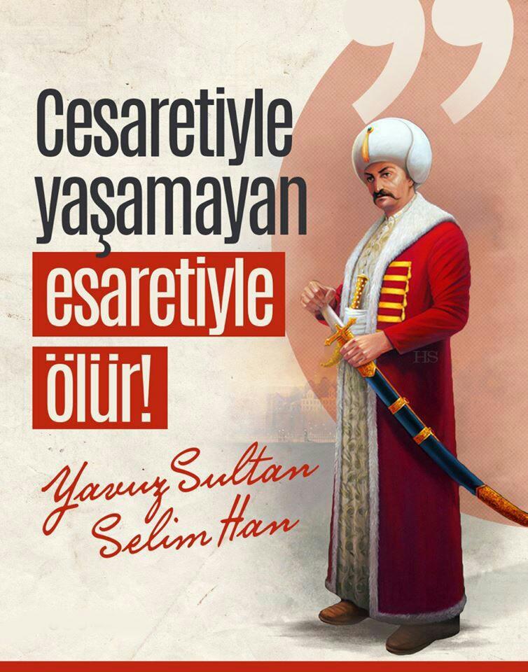 Yavuz Sultan Selim cesaret ile ilgili sözleri