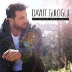 Davut Güloğlu yeni şarkıları