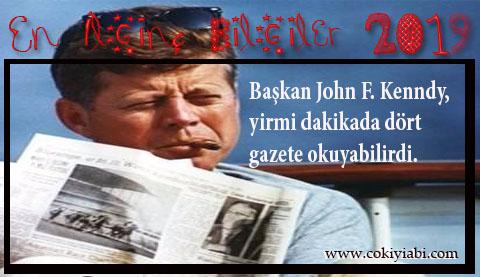 Başkan John F. Kenndy, yirmi dakikada dört gazete okuyabilirdi.