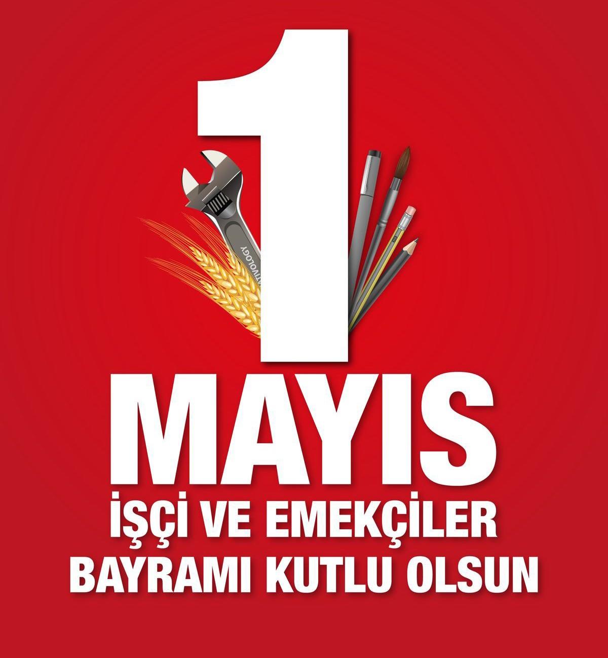 1 Mayıs işci ve  Emekçi Bayramı Mesajları