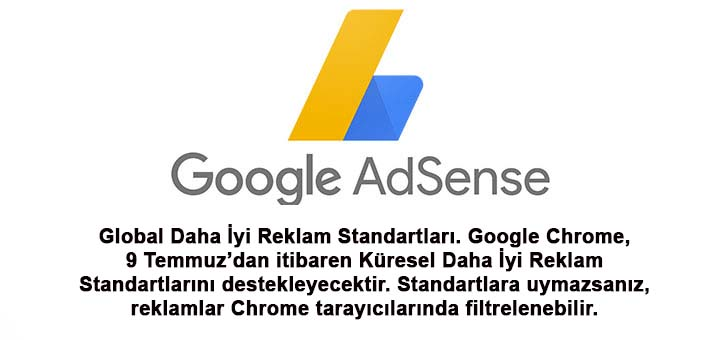 Global Daha İyi Reklam Standartları. Google Chrome, 9 Temmuz'dan itibaren…