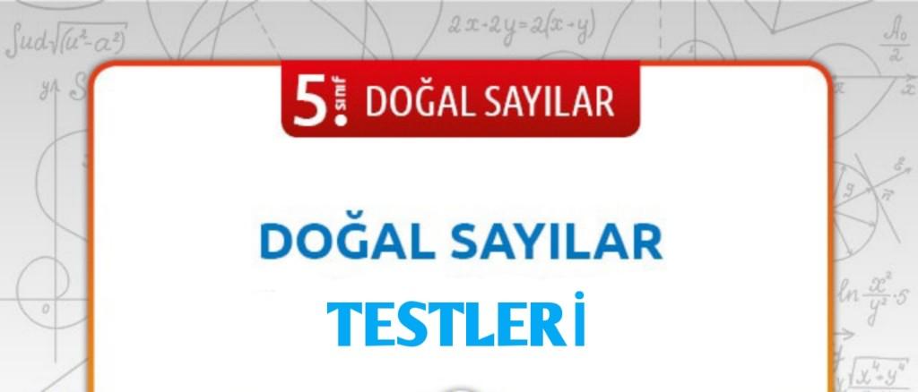 5.Sınıf Matematik Doğal Sayılar -11 Tane Test