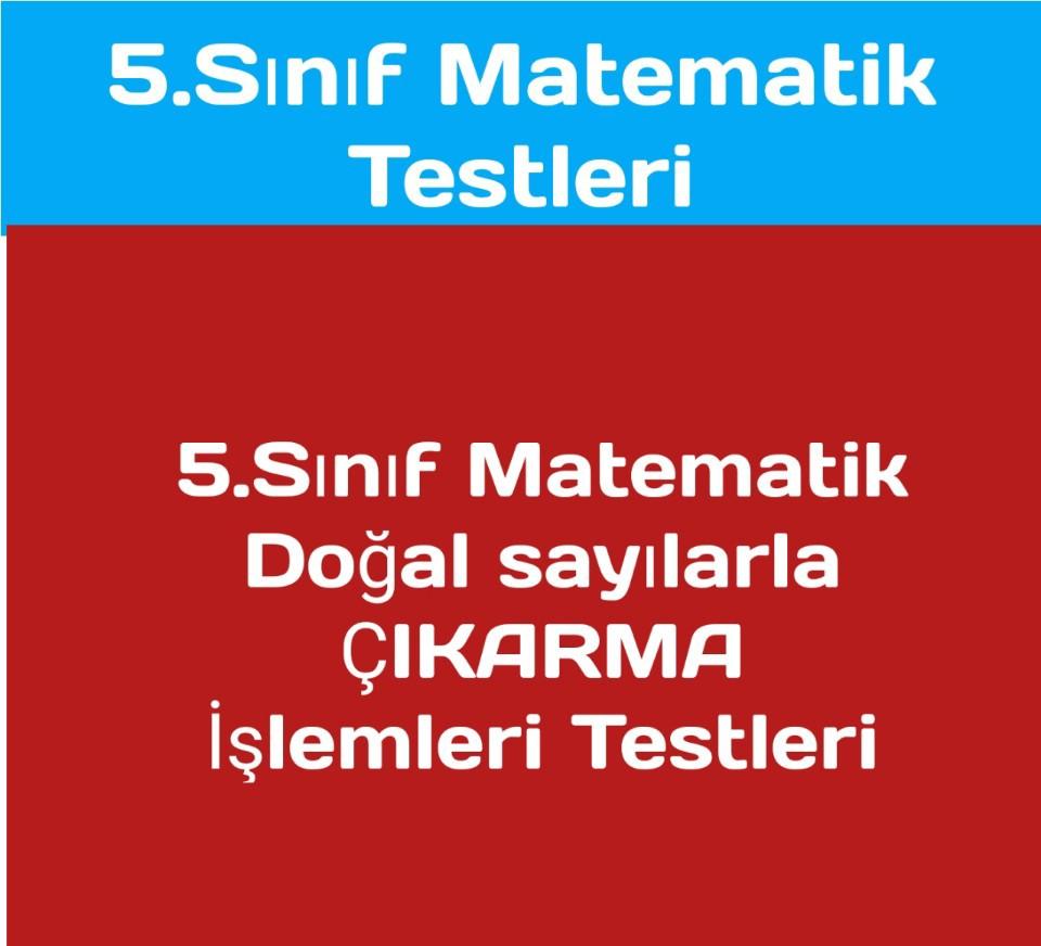 5.Sınıf Matematik Doğal Sayılarla Çıkarma İşlemi 5 Tane Test
