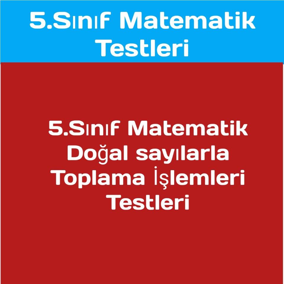 5. Sınıf Matematik Doğal Sayılarla Toplama İşlemi 9 TaneTest