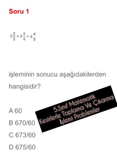 5.Sınıf Matematik Kesirlerle Toplama Ve Çıkarma İşlemi Problemler