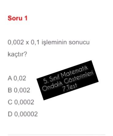5. Sınıf Matematik Ondalık Gösterimleri 7.Test