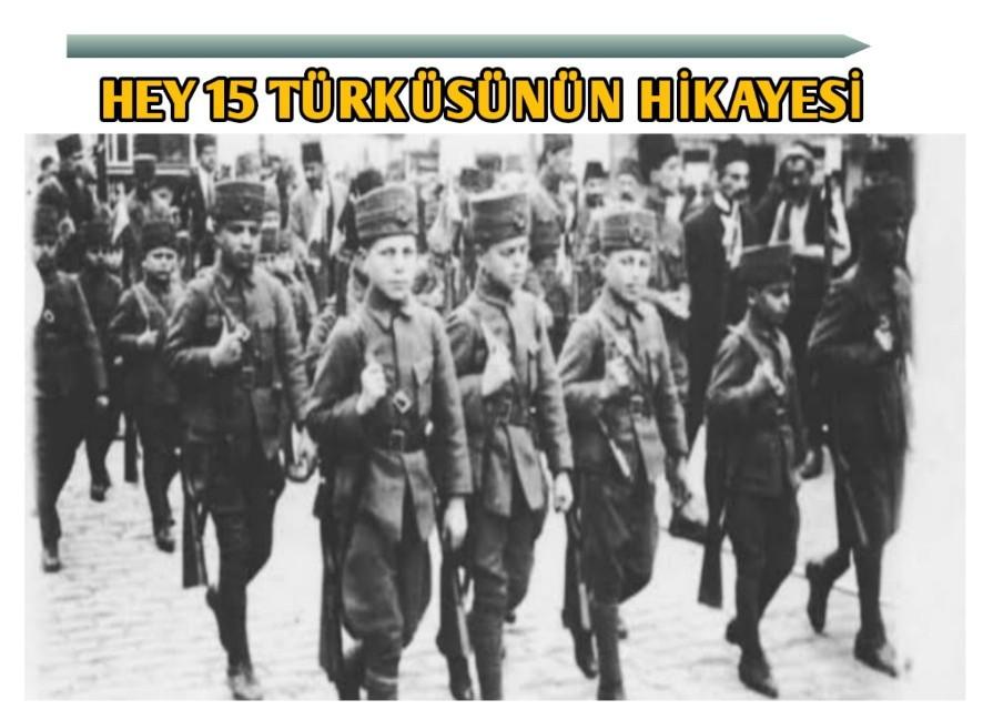 Hey 15 li Türküsü Hikayesi Kısaca