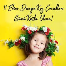 11 Ekim Dünya Kız Çocukları Günü Mesajlar