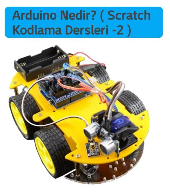 Arduino Nedir? ( Scratch Kodlama Dersleri -2 )