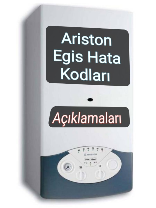 Ariston Egis Kombi Hata Kodları ve Açıklamaları