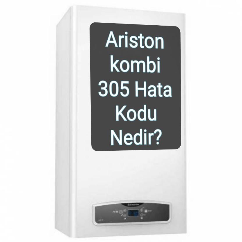 Ariston Kombi 305 Hata Kodu Nedir ?