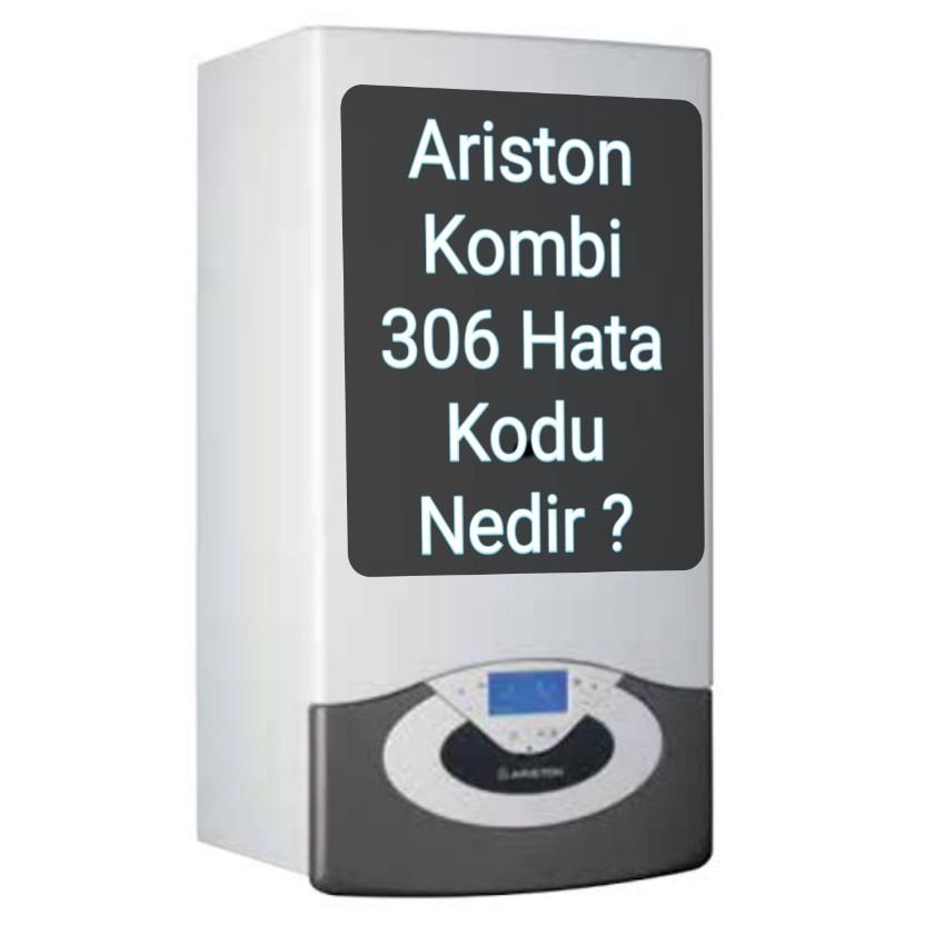 Ariston Kombi 306 Hata Kodu ve Çözümü