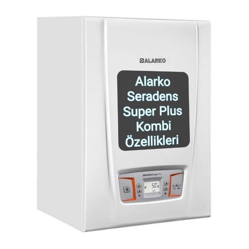 Alarko Seradens Super Plus kombi fiyatı