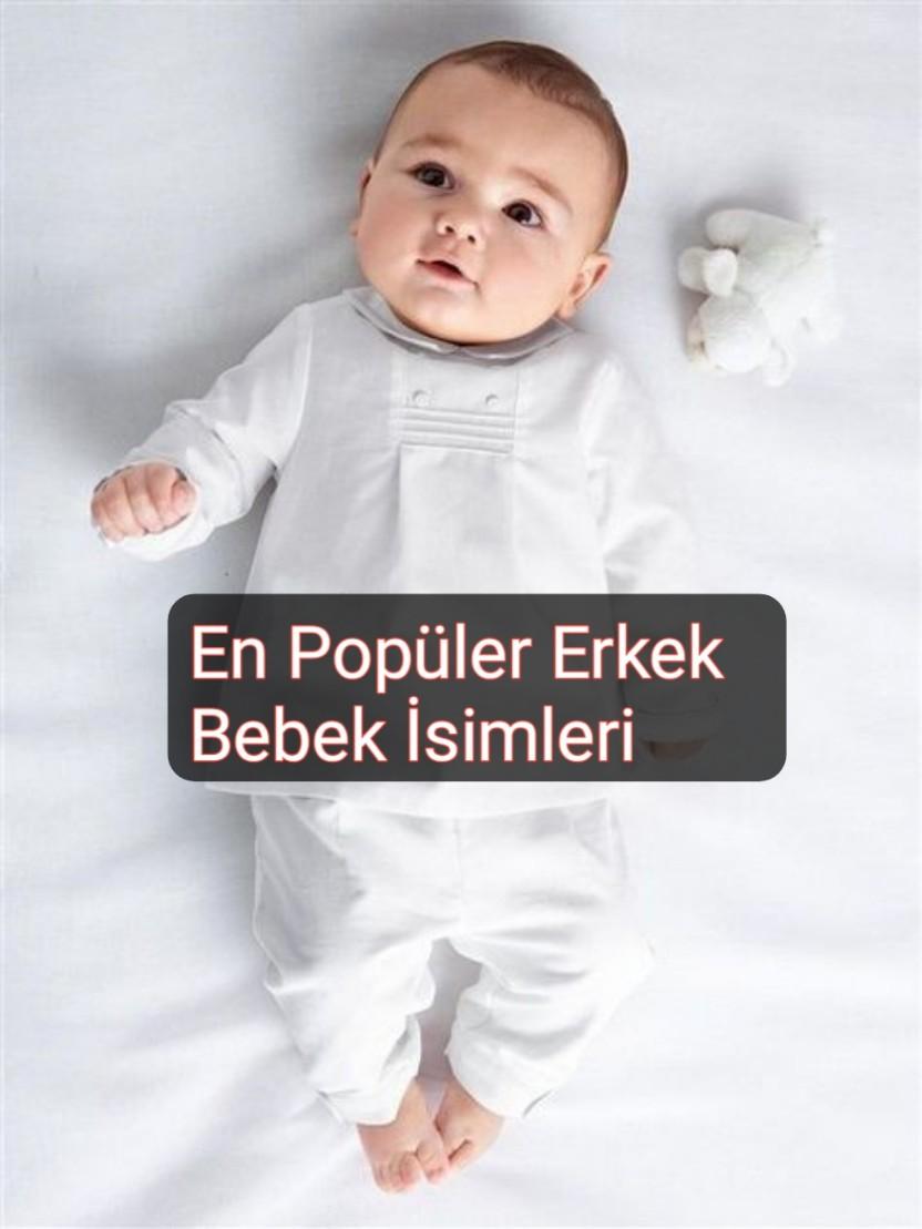 En Popüler Yeni Erkek Bebek İsimleri (2021)