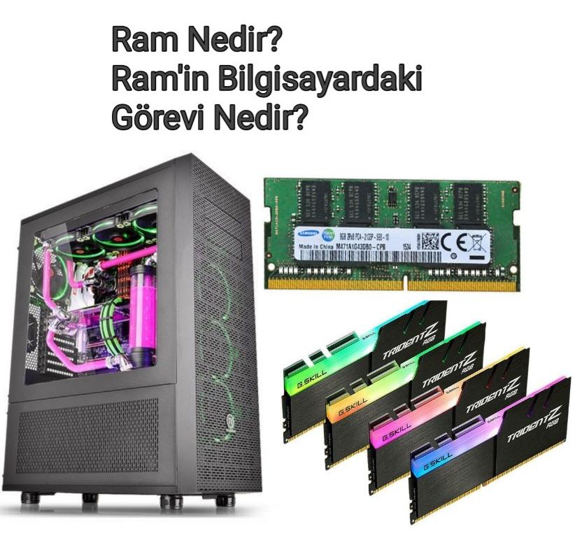 Ram'in Bilgisayardaki Görevi Nedir ?