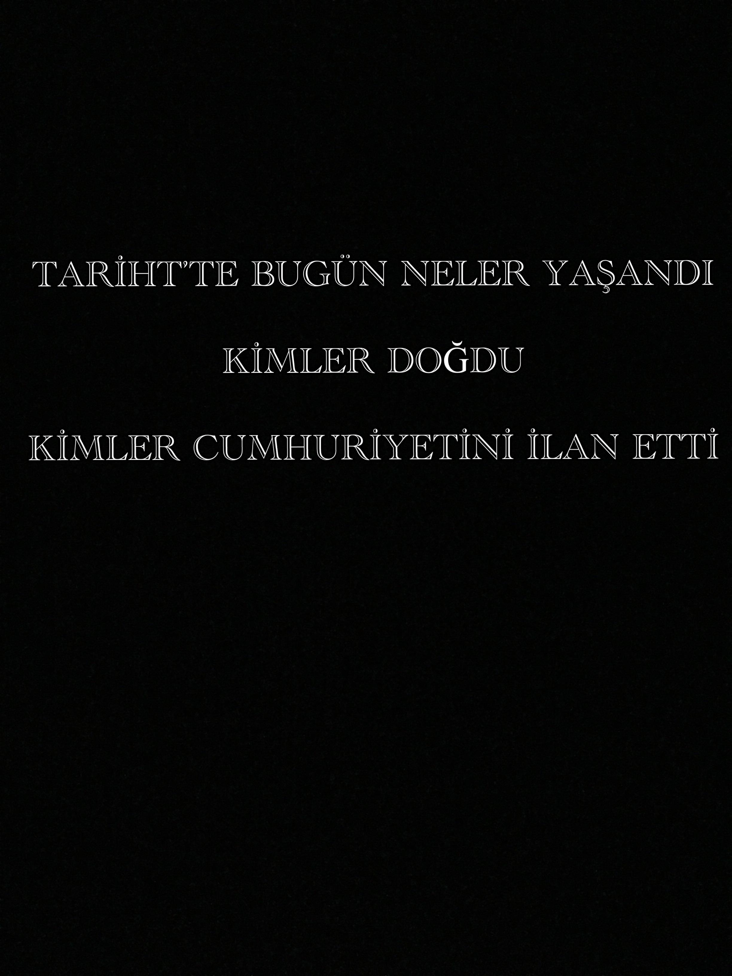 TARİH'TE BUGÜN NE OLDU