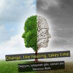 Değişmek ile ilgili sözler