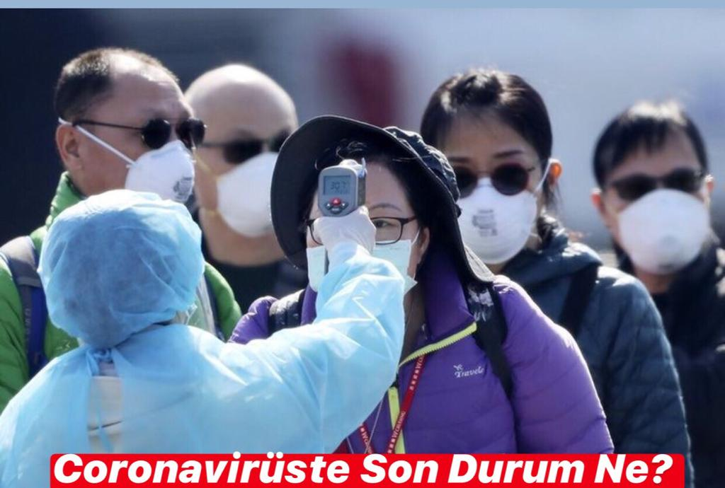 Coronavirüs'te Son Durum Ne ?