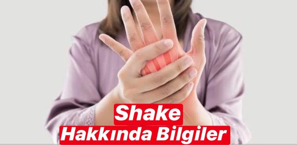 Shake Hakkında Bilgiler