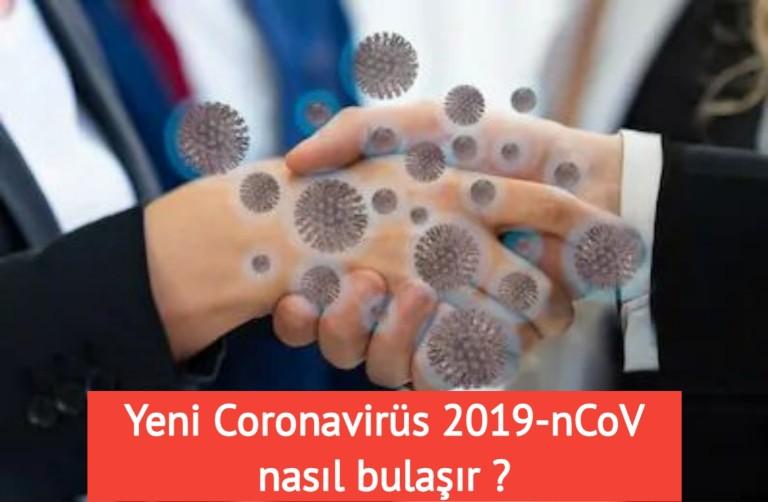 yeni Coronavirüs 2019-nCoV nedir bulaşıcımı