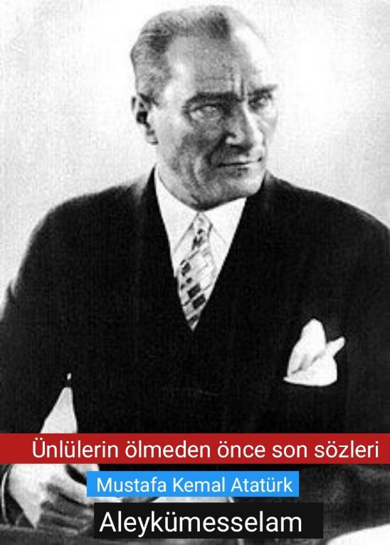 Mustafa Kemal Atatürk son sözleri