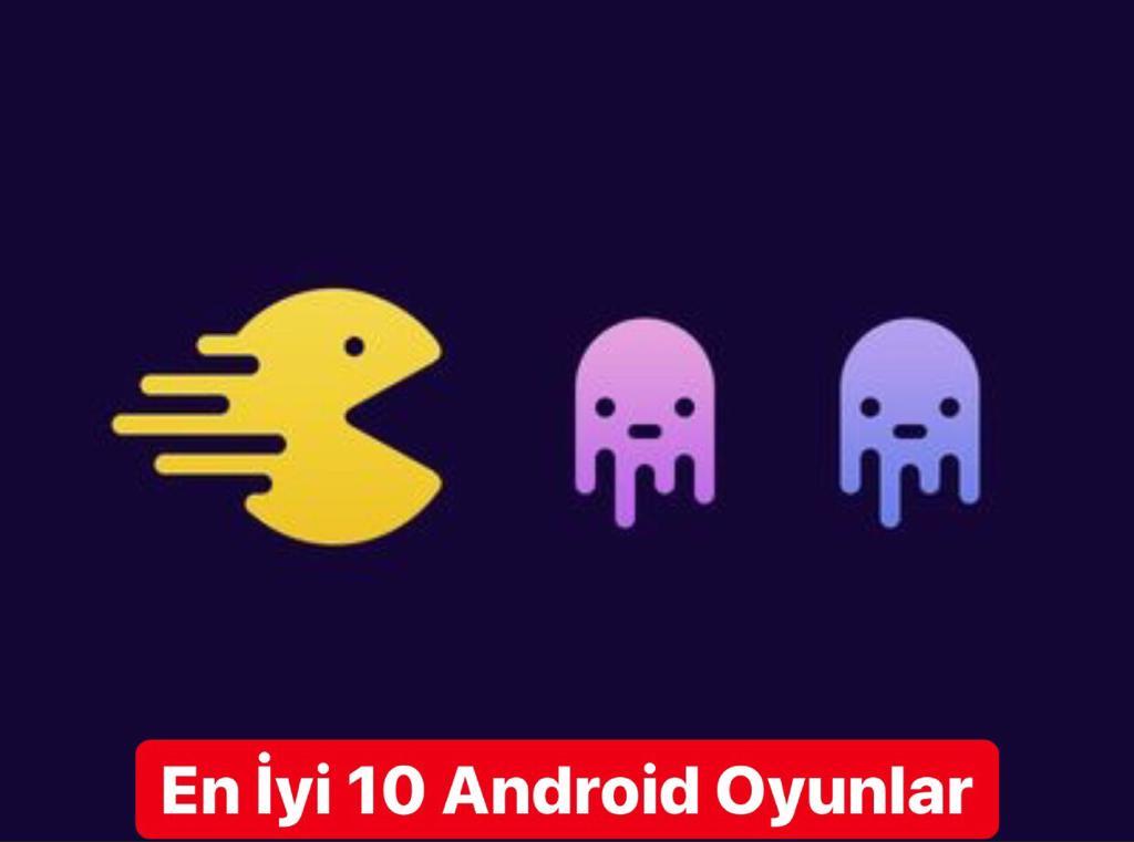 En İyi 10 Android Oyunlar