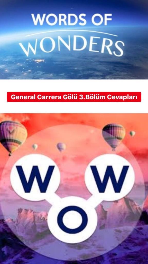 General Carrera Gölü 3.Bölüm Cevapları (Wow- Kelime Bulmaca Oyunu)