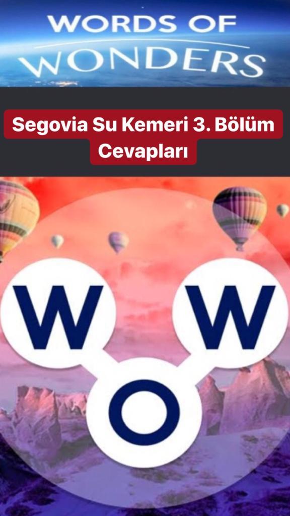 Segovia Su Kemeri 3.Bölüm Cevapları Cevapları (Wow- Kelime Bulmaca Oyunu)