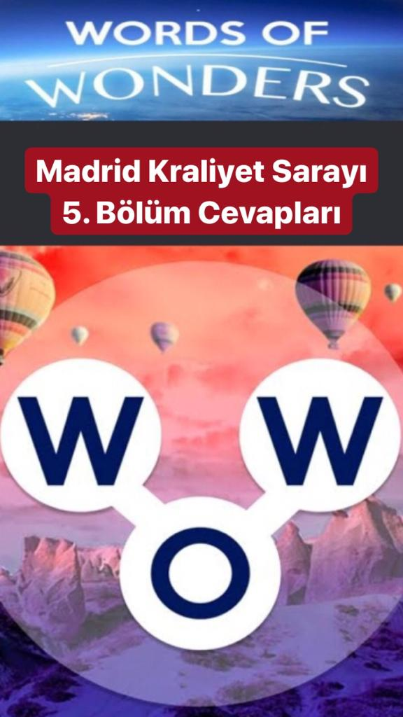 Madrid Kraliyet Sarayı 5.Bölüm Cevapları (Wow- Kelime Bulmaca Oyunu)